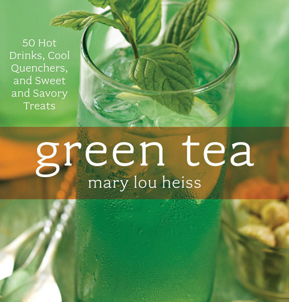 Green Tea: 50 Hot Drinks, Cool Quenchers, and Sweet & Savory Treats